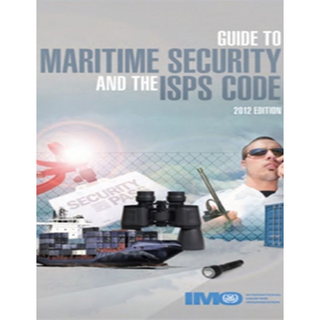 Guide to Maritime Security and ISPS Code