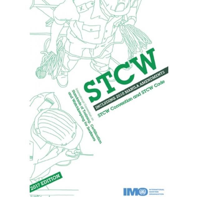 STCW Convention and STCW Code Including 2010 Manila Amendments, 2017 edition