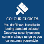 Colour Choices | Features | Decoview Decorative Security Screens | Chalmers Security