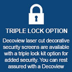 Triple Lock | Features | Decoview Decorative Security Screens | Chalmers Security