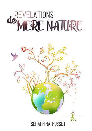 Révélations de Mère Nature - Séraphina Husset - 185p. 2010