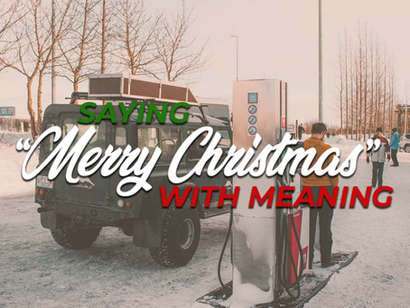 "Saying ""Merry Christmas"" with Meaning"