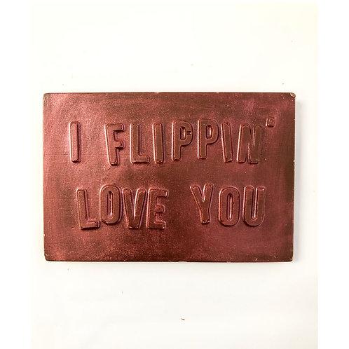 I Flippin Love You Chocolate Bar