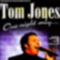 Tom Jones One Night Only.jpg