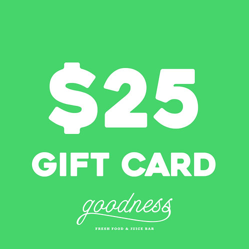 $25 Goodness Gift Card