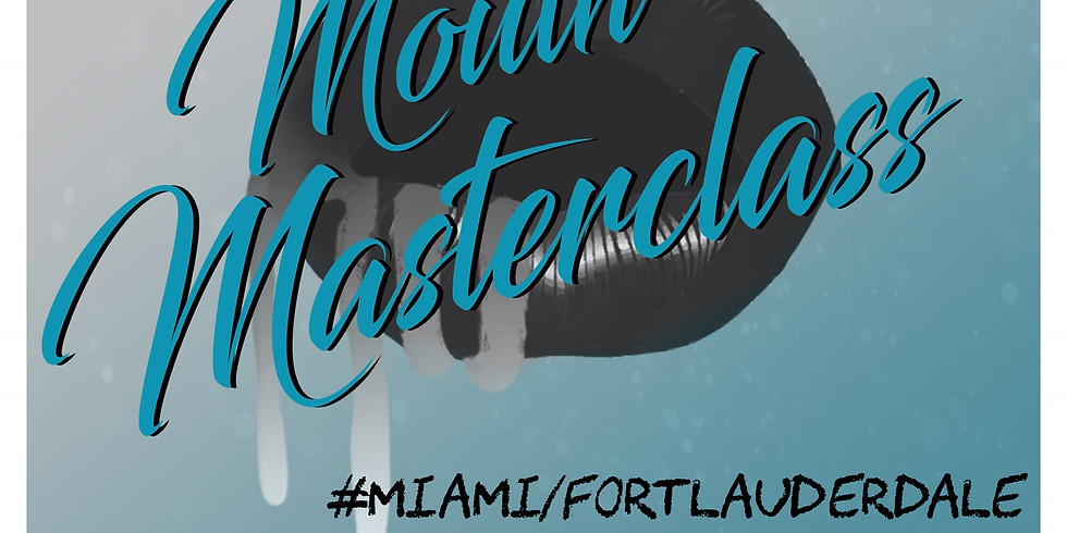 #MouthMasterclass Miami/Fort Lauderdale