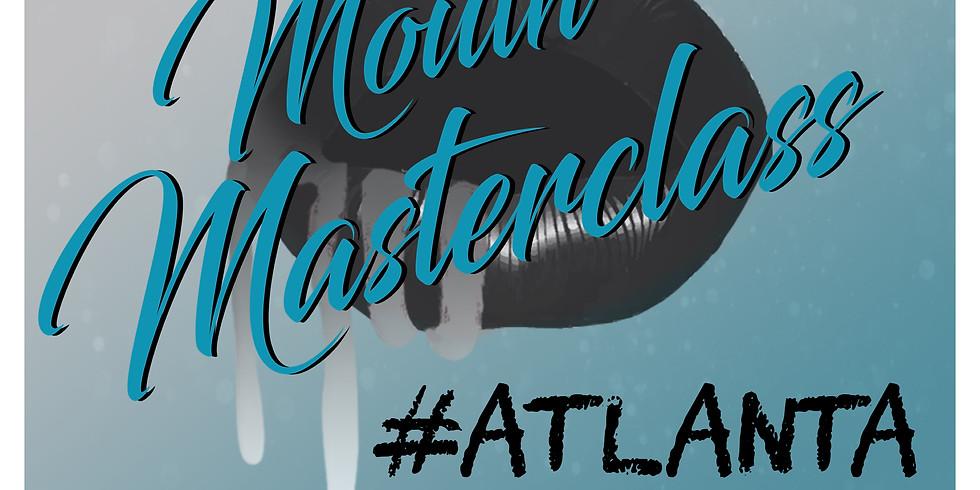 #MouthMasterclass Atlanta