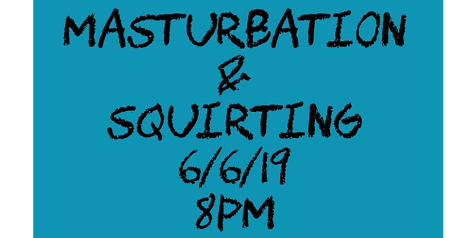 Masturbation & Squirting