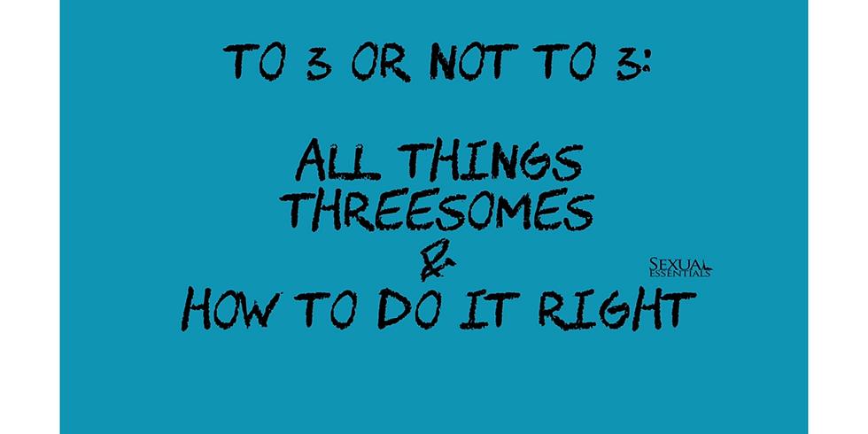 Threesomes 101