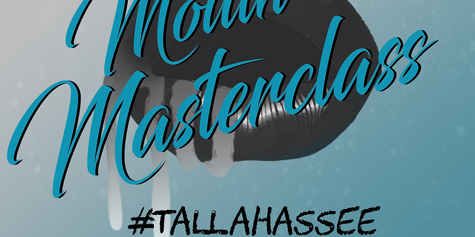 #MouthMasterclass Tallahassee