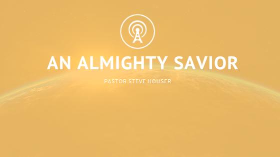 An Almighty Savior