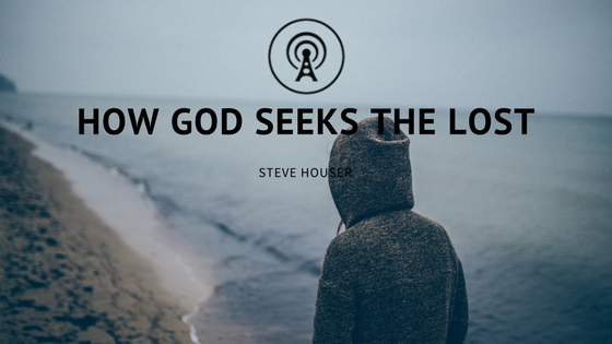 How God Seeks the Lost