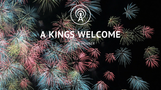 A King's Welcome