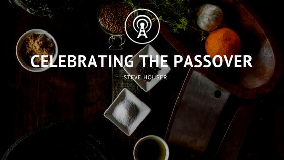 Celebrating the Passover