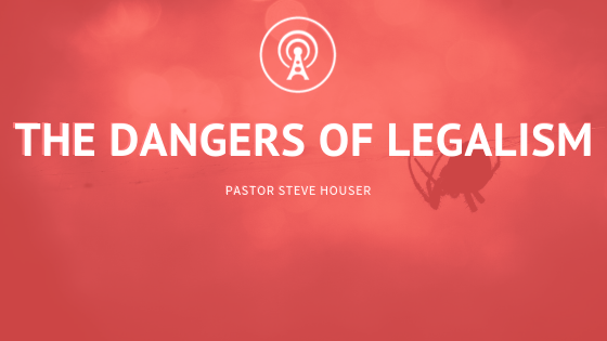 The Dangers of Legalism