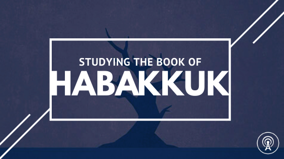 Sermon Series: Habakkuk