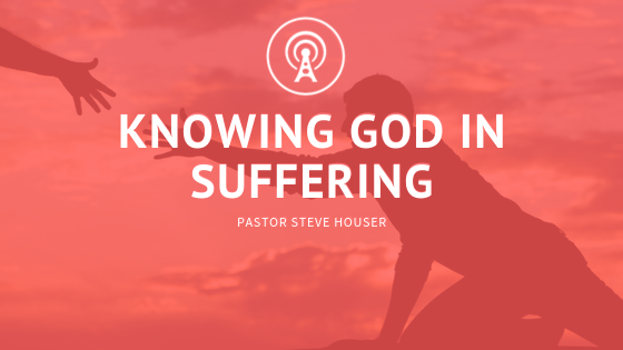Knowing God in Suffering