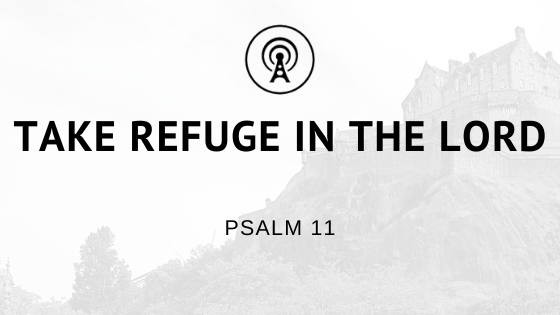 Take Refuge in the Lord