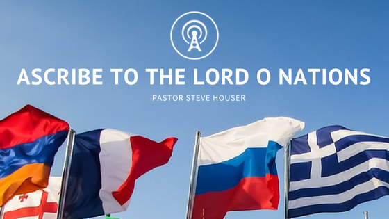 Ascribe to the Lord O Nations