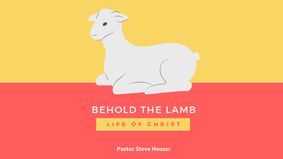 Behold the Lamb: The Life of Christ