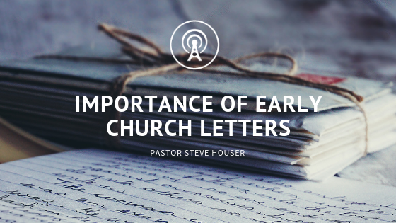 The Importance of Early Church Letters