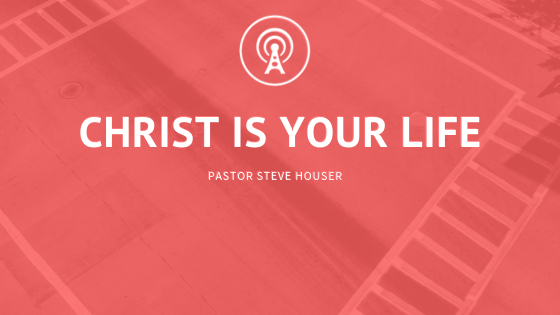 Christ is your Life