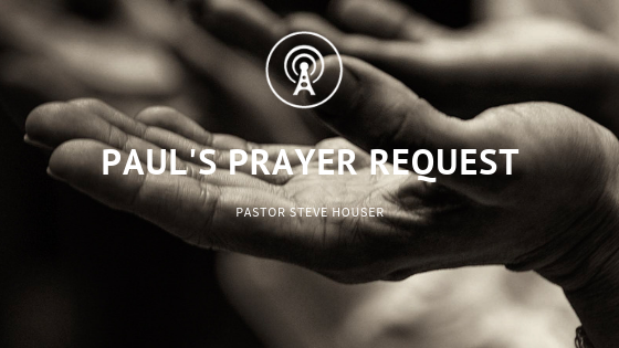Paul's Prayer Request