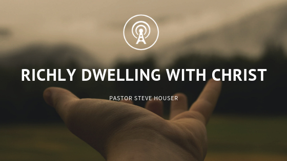 Richly Dwelling with Christ