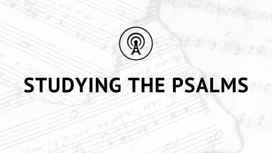 Sermon Series: Psalms