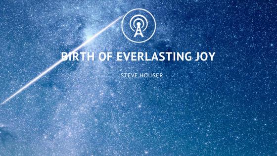 Birth of Everlasting Joy