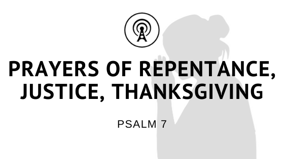 Prayers of Repentance, Justice and Thanksgiving