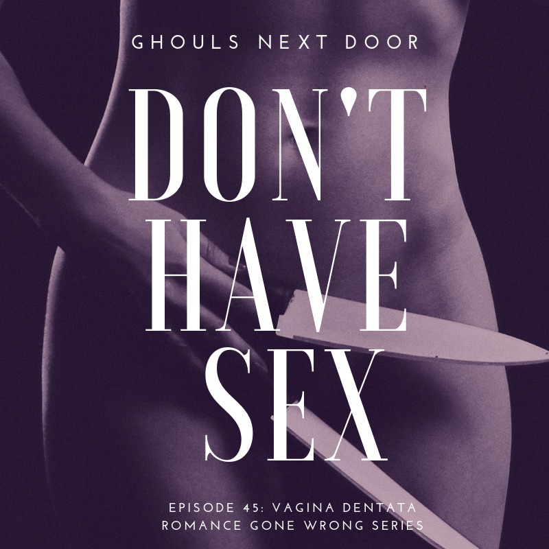 Episode 45: Don't Have Sex