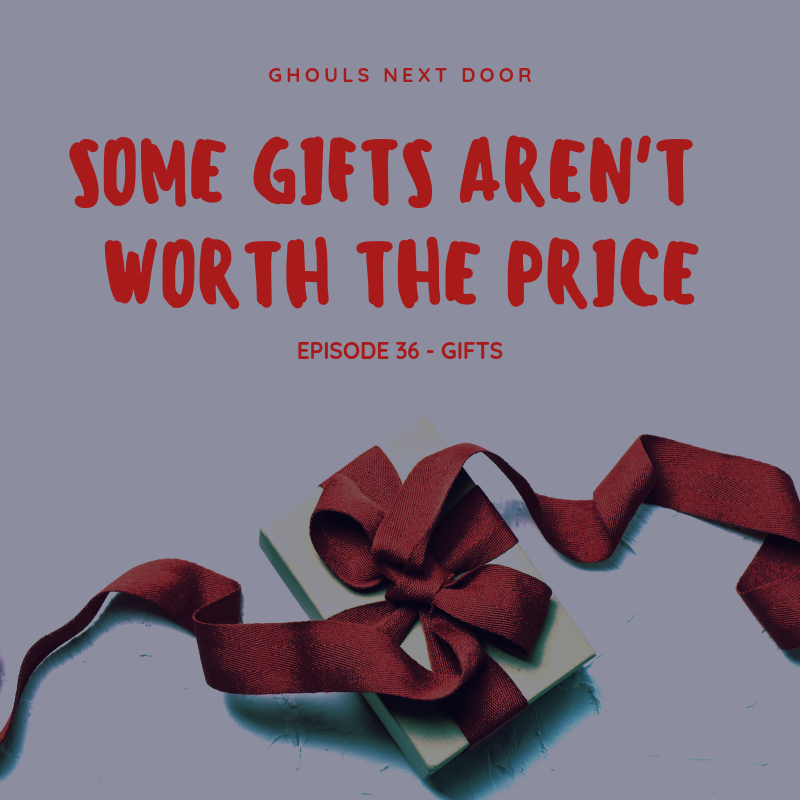 Episode 36: Gifts
