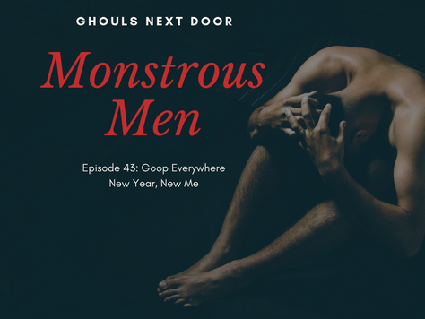 Episode 43: Monstrous Men