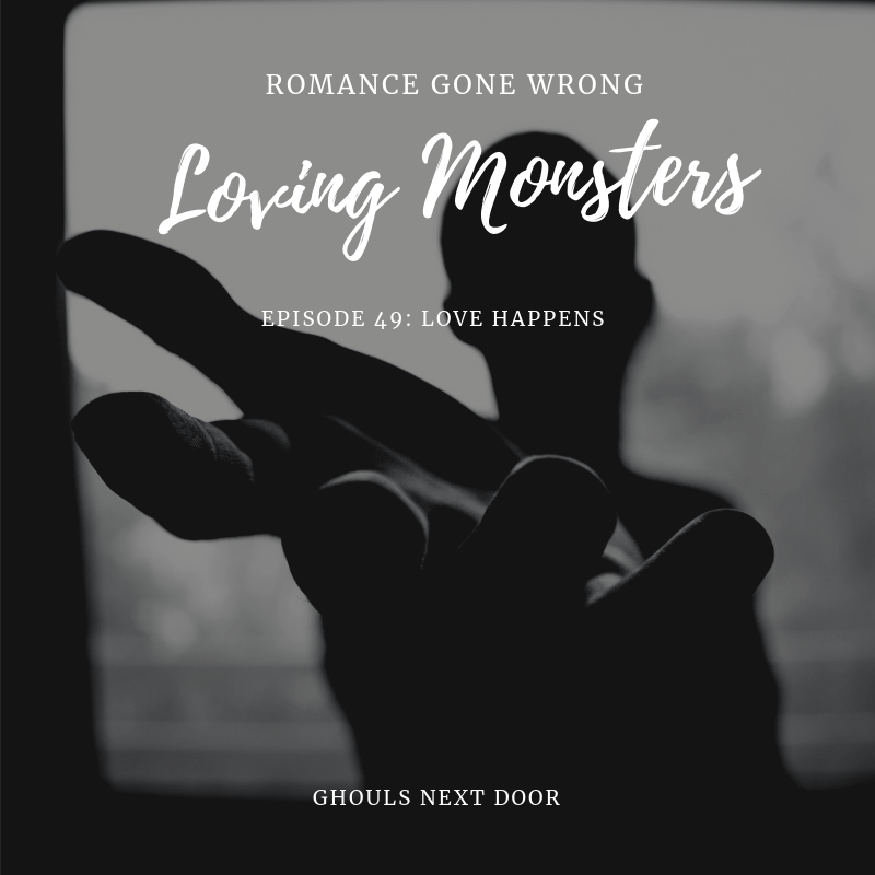 Episode 49: Loving Monsters