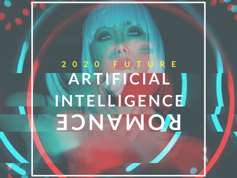 Future 2020: Artificial Intelligence and Romance