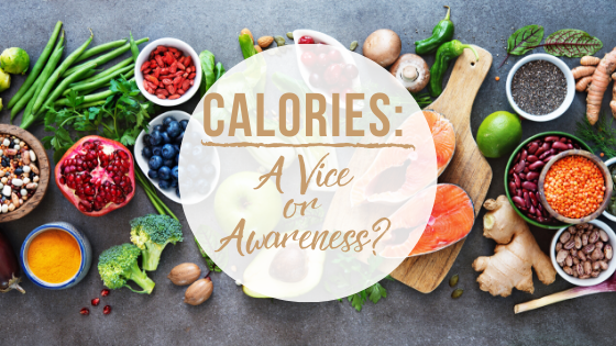 Counting Calories: A Vice Or Awareness?