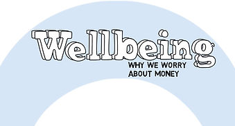 Financial Well-being:  Why We Worry About Money
