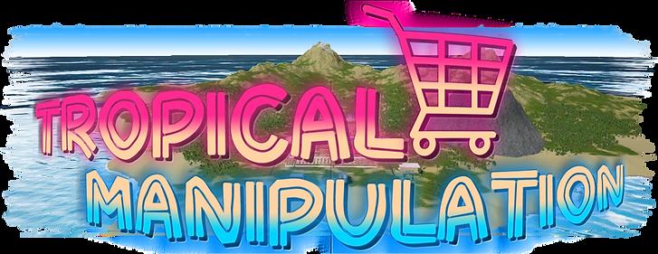 Tropical Manipulation