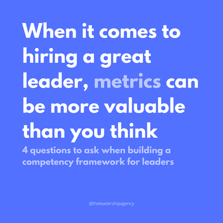 When it comes to hiring a great leader, metrics can be more valuable than you think