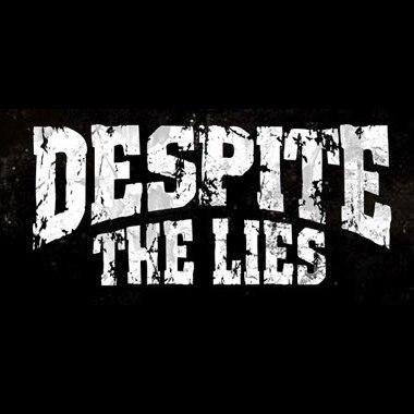 Despite The Lies