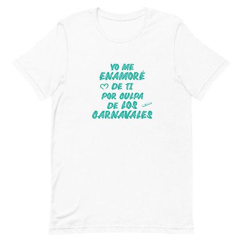 Camiseta 'Yo me enamoré de ti por culpa de los Carnavales'