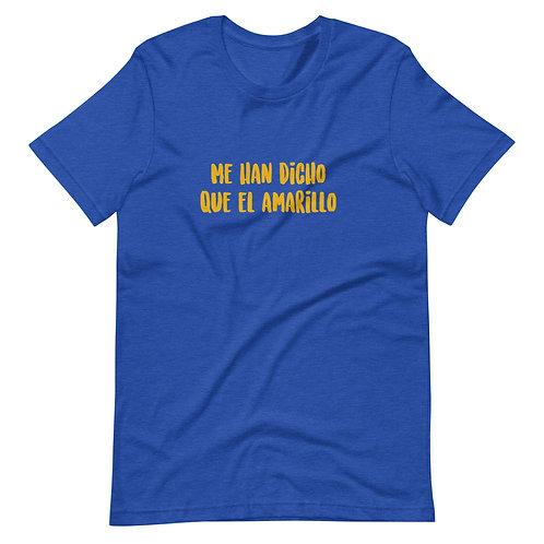 Camiseta 'Me han dicho que el amarillo'