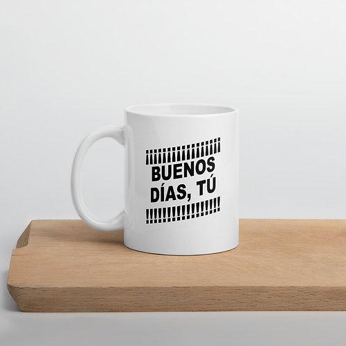 Taza '¡Buenos días TÚ!'