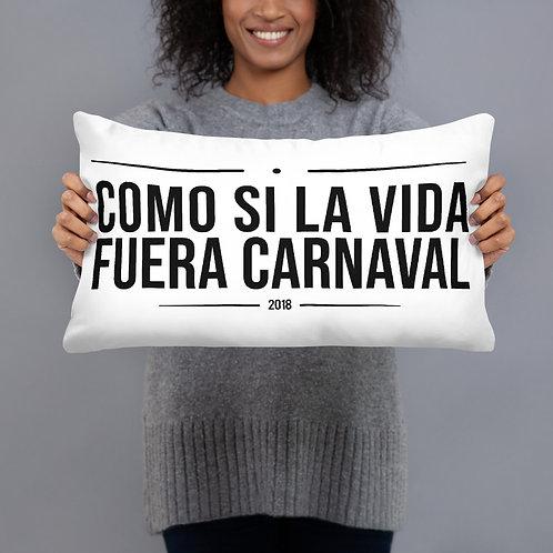 Cojín 'Como si la vida fuera Carnaval'