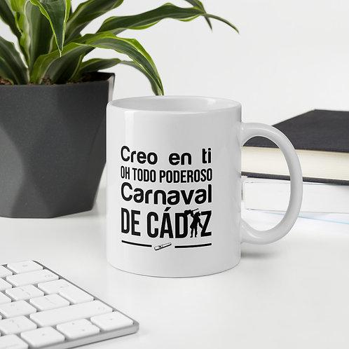 Taza 'Creo en ti Oh Todo Poderoso Carnaval de Cádiz'