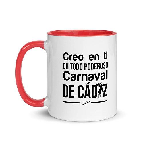 Taza color interior'Creo en ti Oh Todo Poderoso Carnaval de Cádiz'