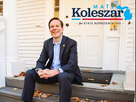 Endorsed! Matt Koleszar, Michigan Representative-20th District serving Northville, Plymouth & Canton