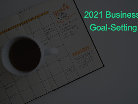 New Years Business Goal-Setting for 2021