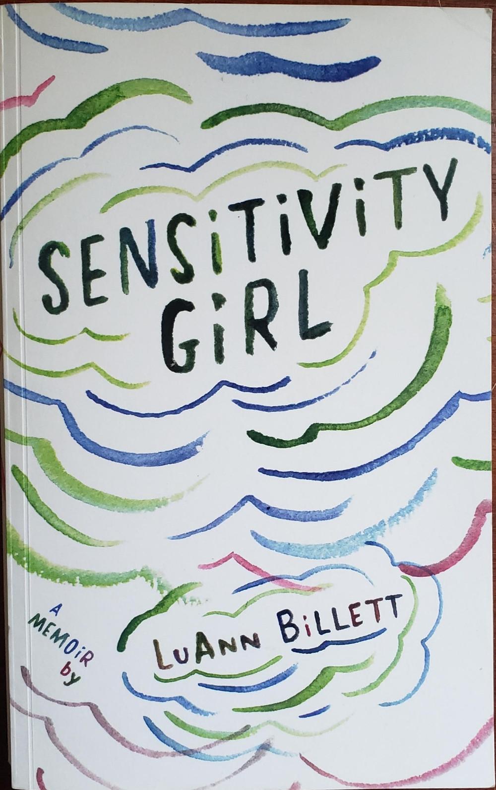 Front image of book cover for Sensitivity Girl by LuAnn Billett.